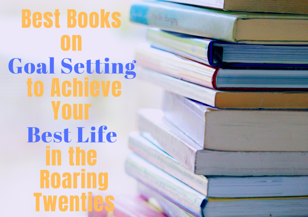 best books on goal setting over a picture of a stack of books